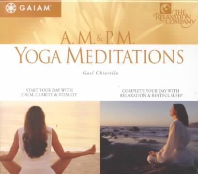 A.M. & P.M. YOGA MEDITATIONS BY CHIARELLA,GAEL (CD)