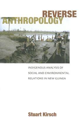 Reverse Anthropology By Kirsch, Stuart
