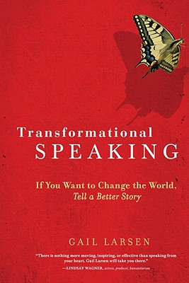 Transformational Speaking By Larsen, Gail